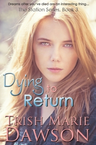 Dying to Return, The Station Series Book 3